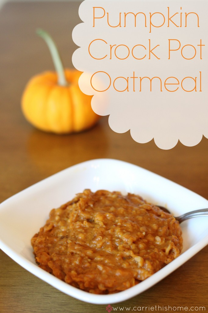 Overnight Pumpkin Crock Pot Oatmeal | carriethishome.com | Bloglovin'