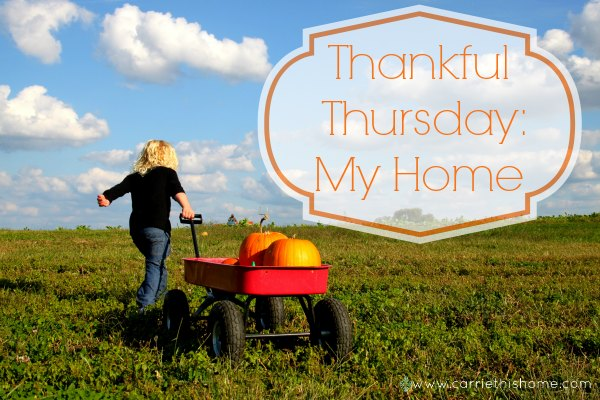 Thankful Thursday My Home