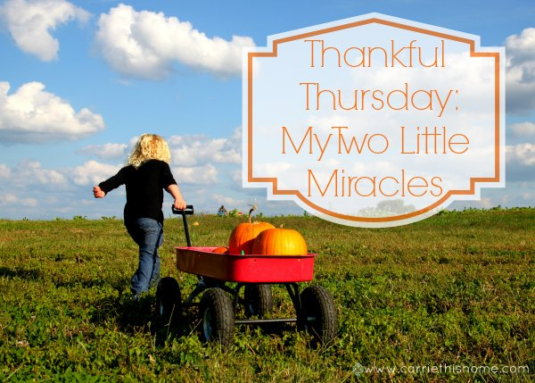 Thankful Thursday My Two Little Miracles