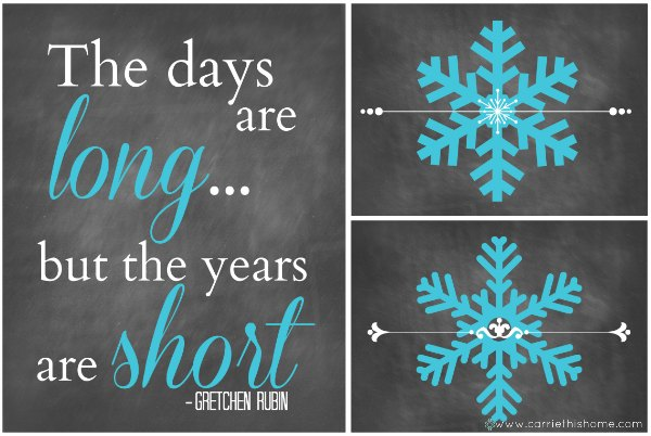 The Days Are Long But The Years Are Short {Free Printables!}