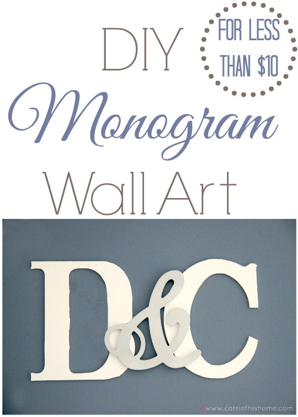 Easy DIY Monogram for less than 10!  Step-by-step tutorial shows you exactly how to do it!