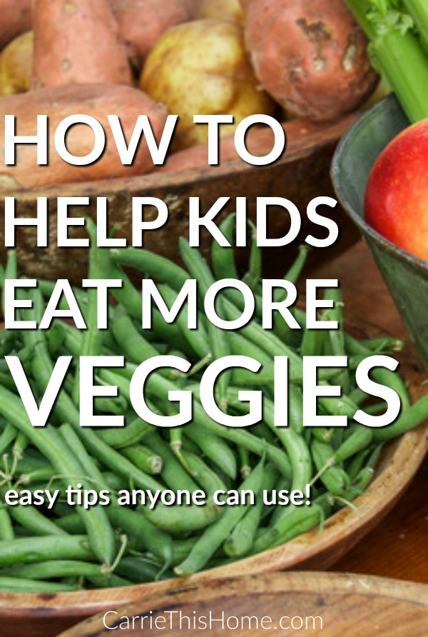 Tips and tricks that really work! Anyone can try these tips to help kids eat more veggies.