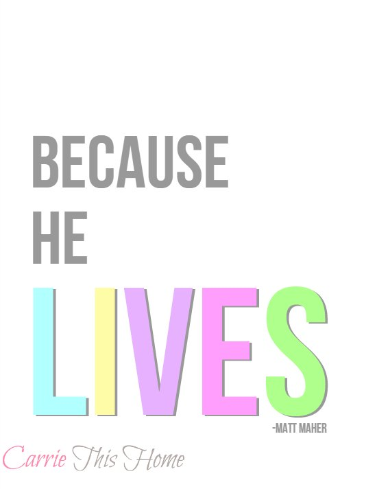 Because He Lives - Free Printable from CarrieThisHome