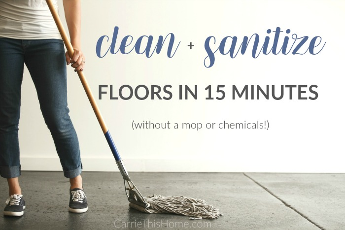 The easy way to clean and sanitize floors in 15 minutes
