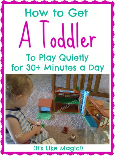 How-to-get-a-toddler-to-play-quietly-for-30-minutes-or-more-every-day-