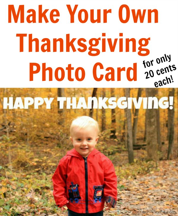 Make your own Thanksgiving Photo Card for only 20 cents each!