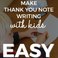 Make Thank You Note Writing With Kids Easy