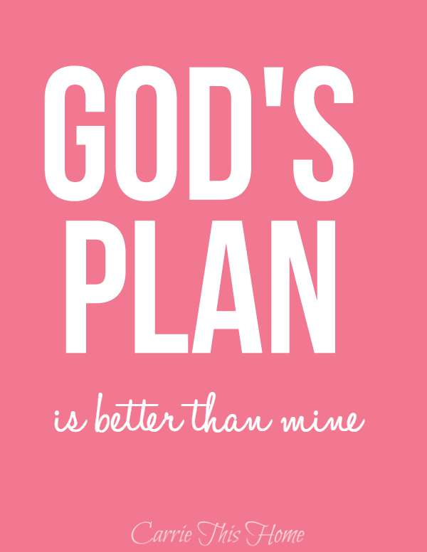 God's plan is better than mine (free printable from CarrieThisHome.com)