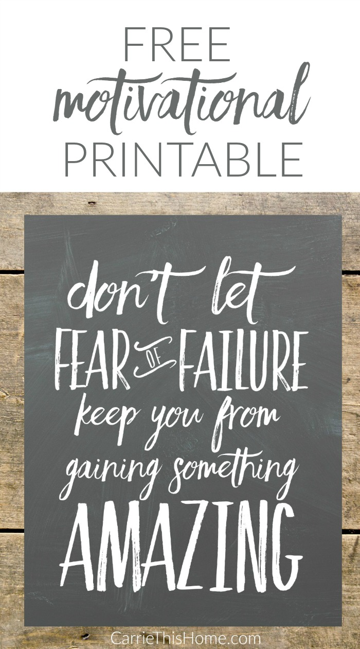 Your next choice could lead to something amazing! Print out this free motivational printable and get inspired to do something amazing! {Fear of Failure Free Printable from CarrieThisHome.com}