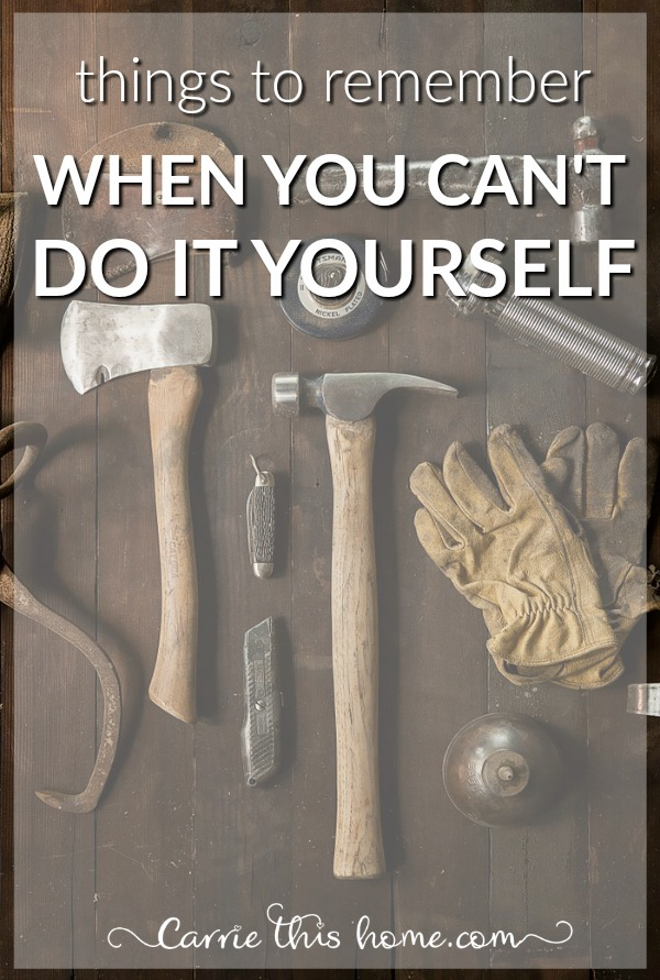 Things To Remember When You Cant Do It Yourself