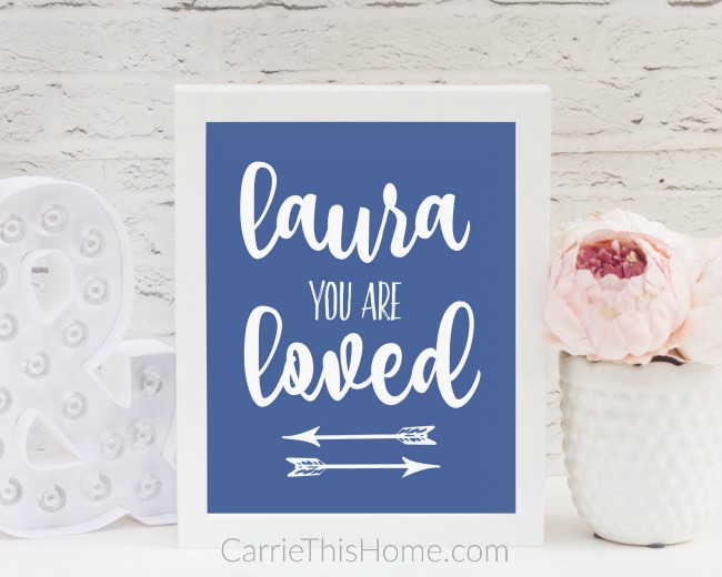 Custom you are loved printable sign from CarrieThisHome.com