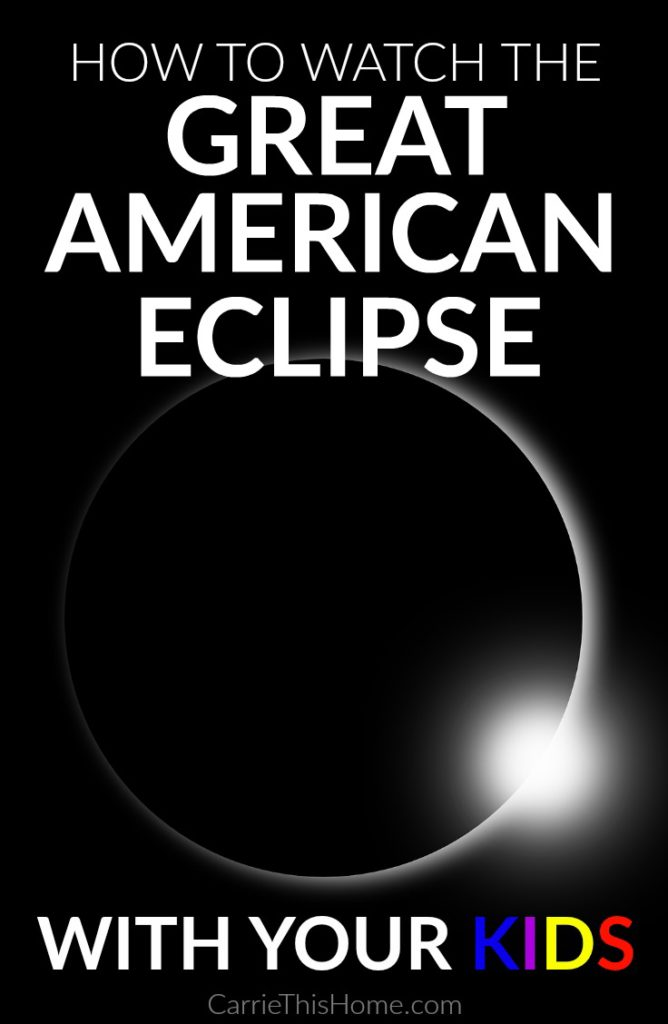 Must read to make sure you stay safe watching this once in a lifetime event! How to watch the Great American Eclipse with your kids